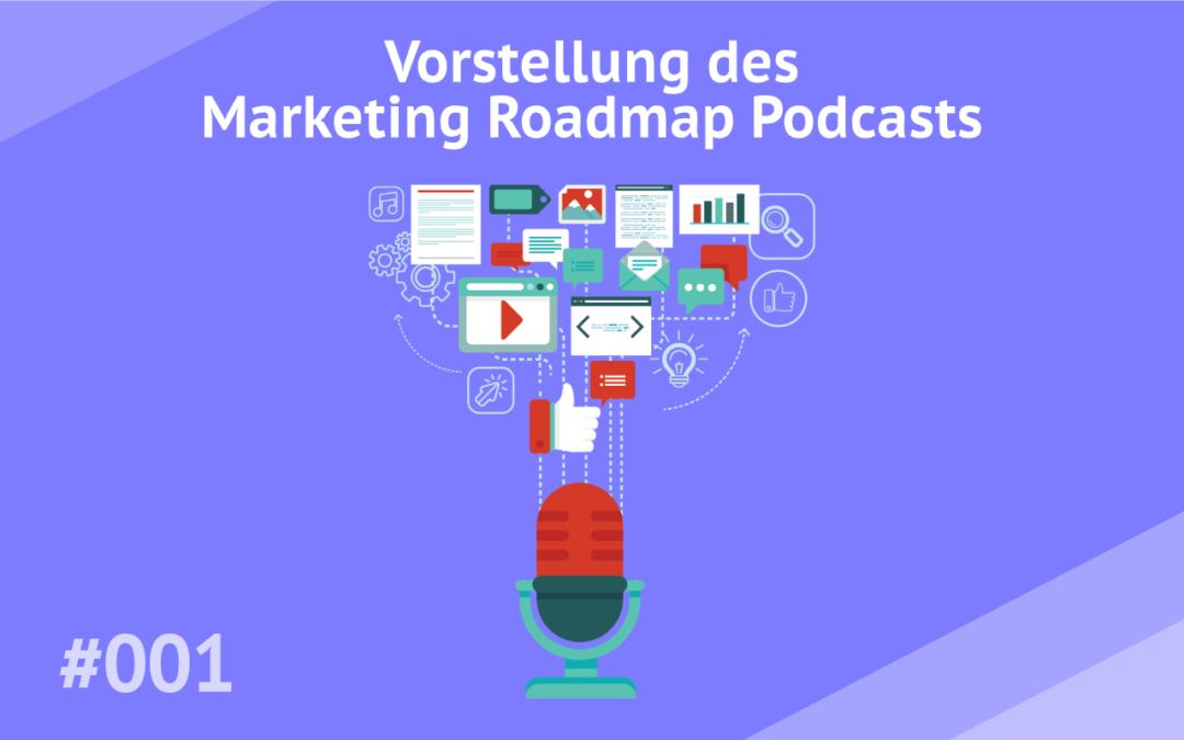 #001 – Vorstellung des Marketing Roadmap Podcasts