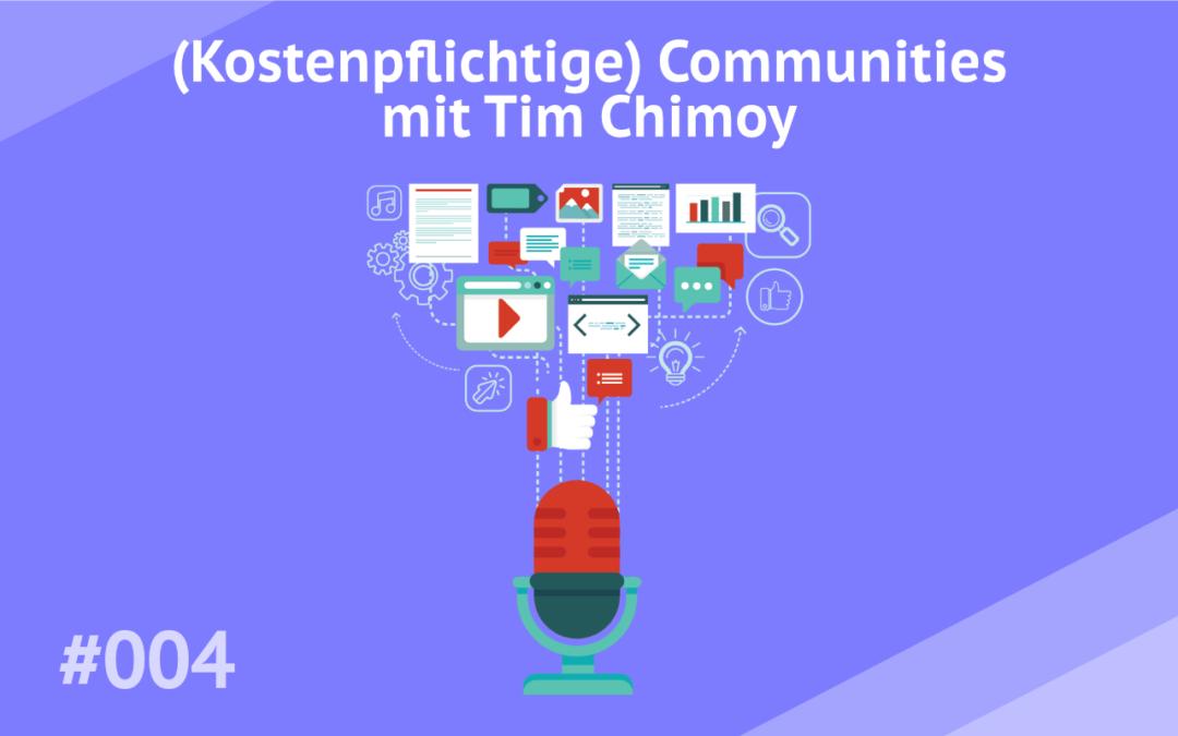 #004 – Bauplan für deine (kostenpflichtige) Community mit Tim Chimoy