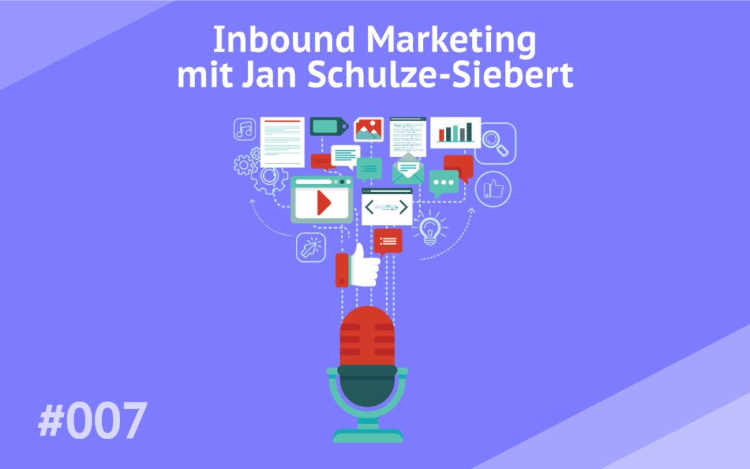 #007 – Inbound Marketing mit Jan Schulze-Siebert (Inboundly)