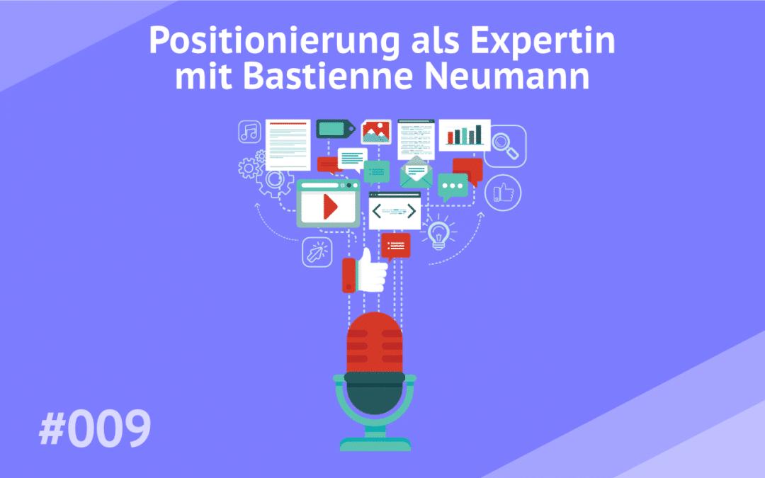 #009 – Positionierung (als Expertin) mit Bastienne Neumann